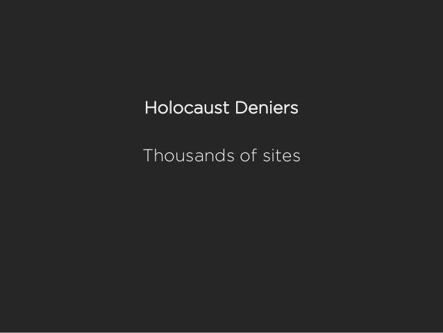 Holocaust Deniers Thousands of sites
