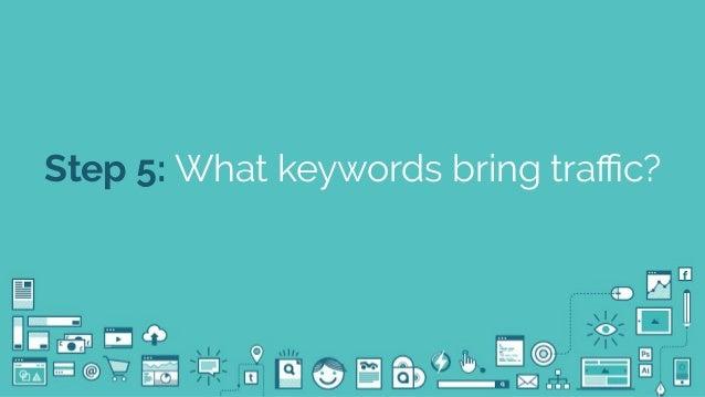 @seodanbrooks Step 5: What keywords bring traffic?