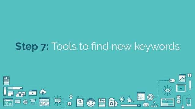 @seodanbrooks Step 7: Tools to find new keywords