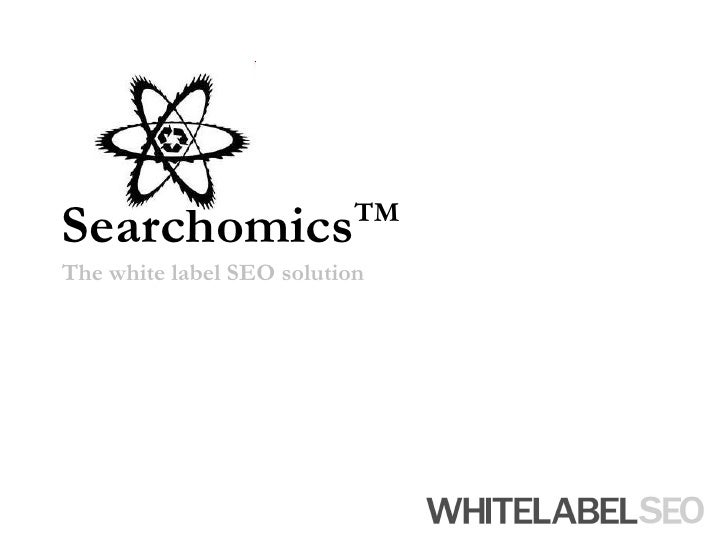 SearchomicsTMThe white label SEO solution