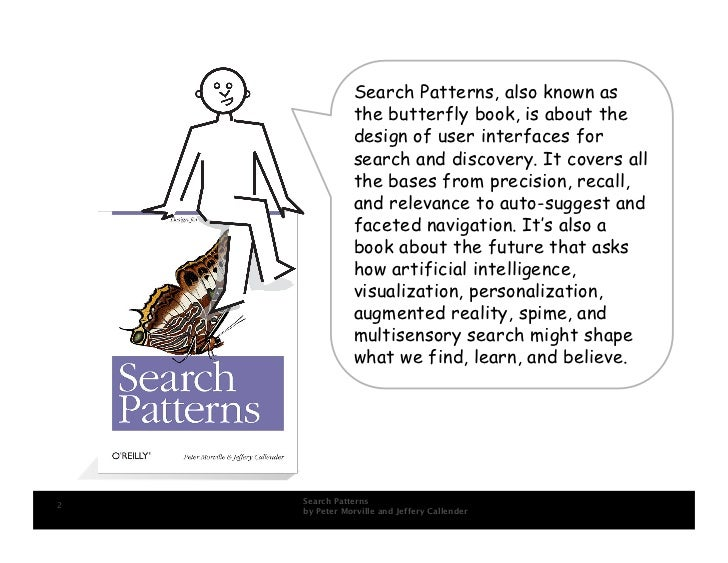 Search Patterns, also known as                the butterfly book, is about the                design of user interfaces fo...