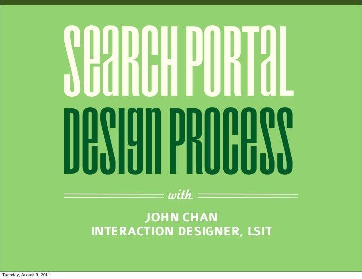 SEARCH PORTAL                          DESIGN PROCESS                                      with                           ...