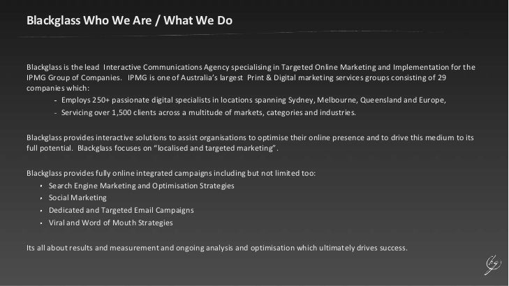 Blackglass Who We Are / What We Do<br />Blackglass is the lead  Interactive Communications Agency specialising in Targeted...