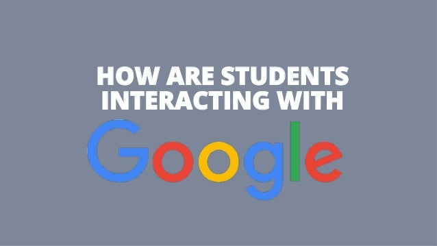 HOW ARE STUDENTS INTERACTING WITH