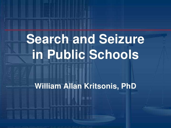 Search and Seizurein Public Schools<br />William Allan Kritsonis, PhD<br />
