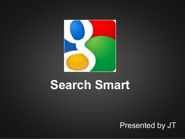 Search Smart Presented by JT