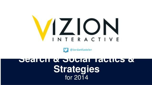@JordanKasteler  Search & Social Tactics & Strategies for 2014