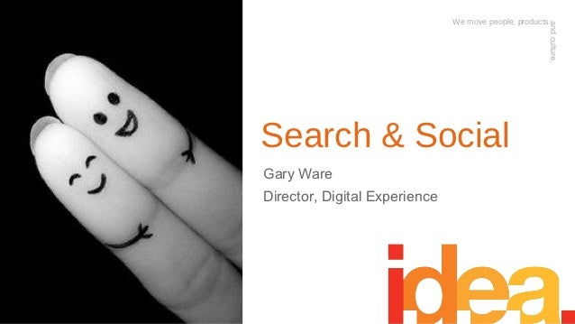We move people, products                                                          and culture.Search & SocialGary WareDire...