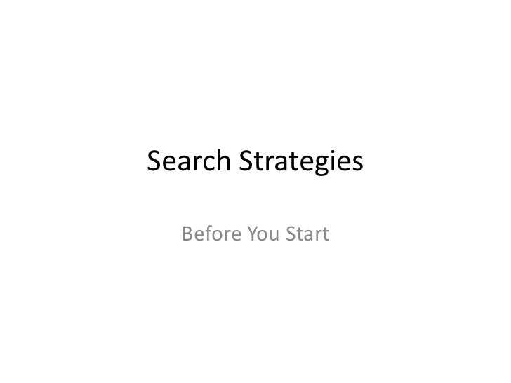 Search Strategies  Before You Start