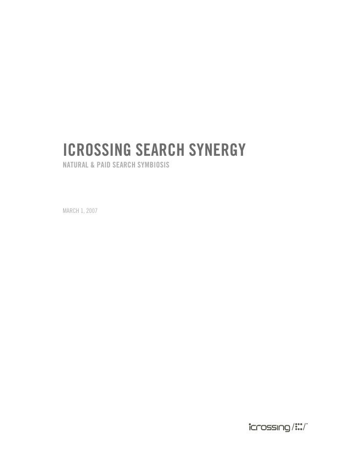 ICROSSING SEARCH SYNERGY NATURAL & PAID SEARCH SYMBIOSIS     MARCH 1, 2007