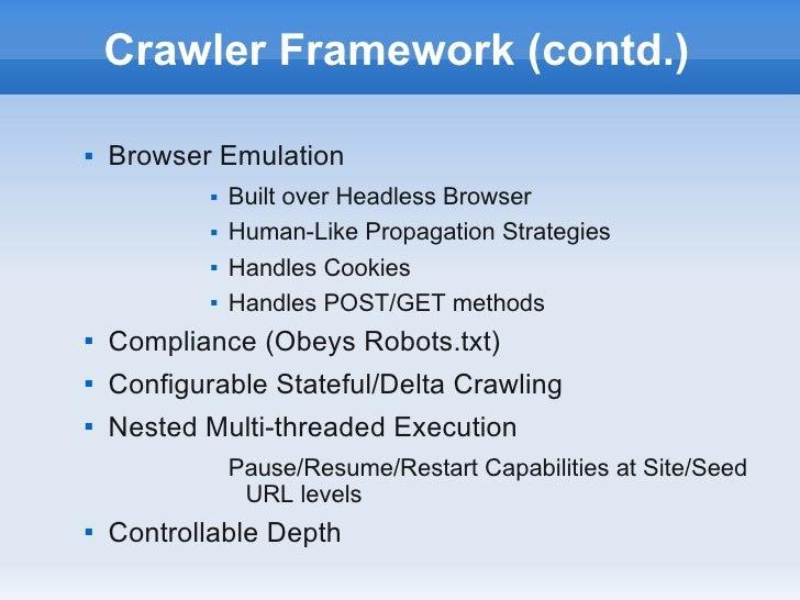 Crawler Framework (contd.)   Browser Emulation               Built over Headless Browser               Human-Like Propa...