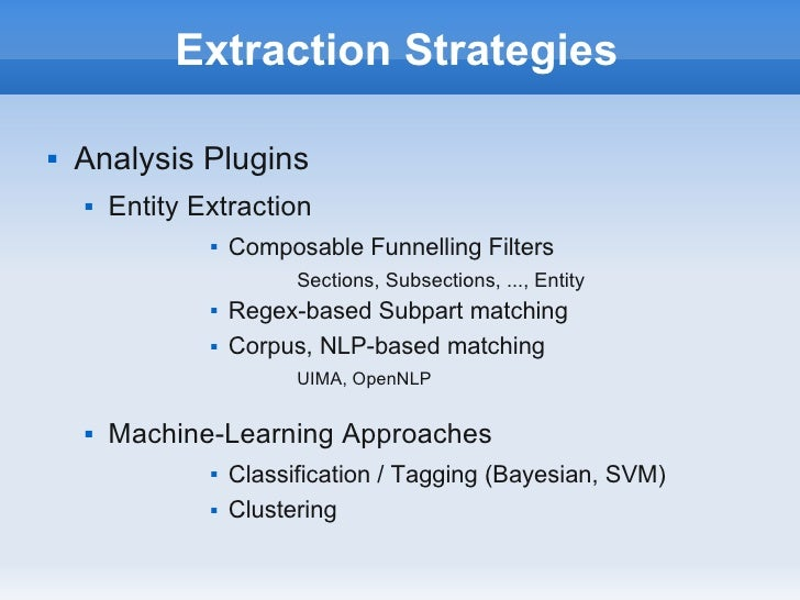 Extraction Strategies   Analysis Plugins       Entity Extraction                   Composable Funnelling Filters       ...