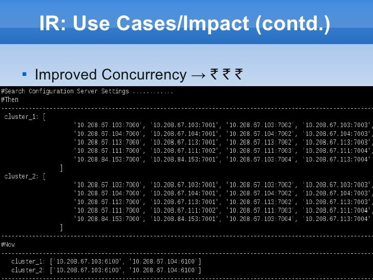IR: Use Cases/Impact (contd.)   Improved Concurrency → ` ` `