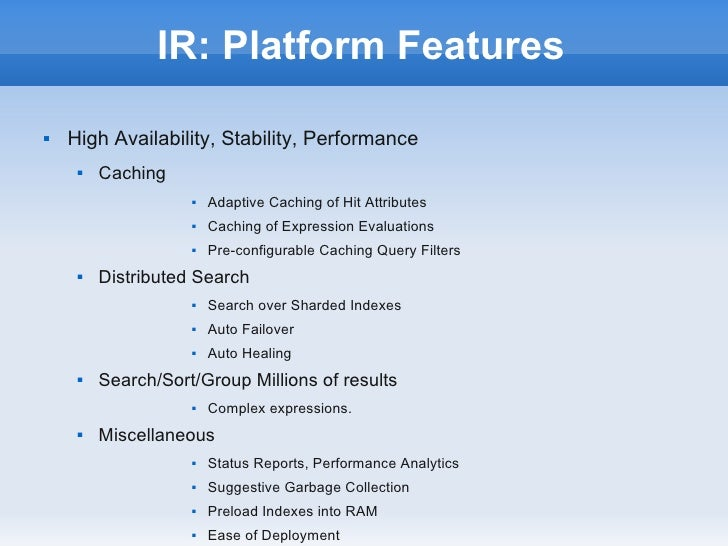 IR: Platform Features   High Availability, Stability, Performance        Caching                       Adaptive Caching...