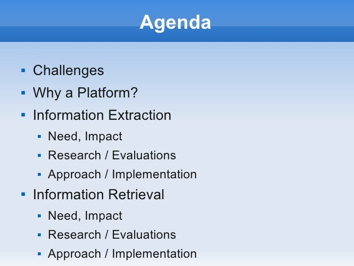Agenda   Challenges   Why a Platform?   Information Extraction       Need, Impact       Research / Evaluations      ...