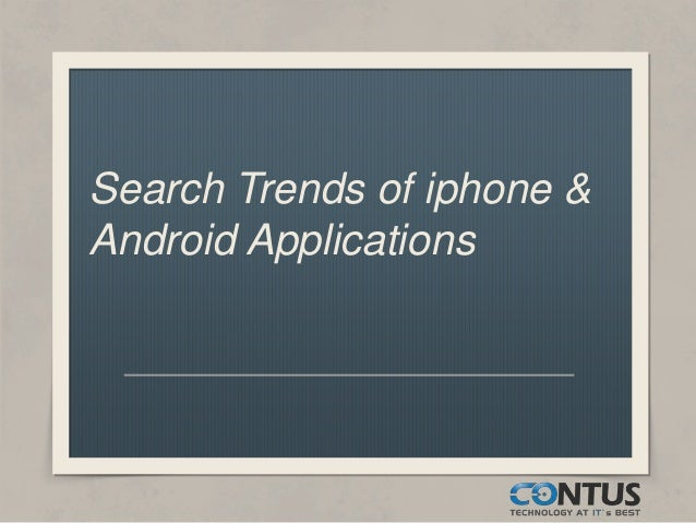 Search Trends of iphone &Android Applications