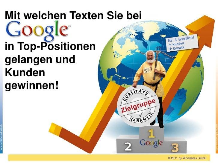Mit welchen Texten Sie beiin Top-Positionengelangen undKundengewinnen!                             © 2011 by Worldsites GmbH