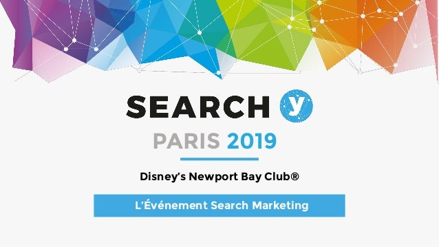 Disney's Newport Bay Club® L'Événement Search Marketing PARIS 2019