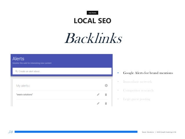 Searix Solutions | B2B Growth Hacking in SG50 LOCAL SEO FACTORS Backlinks • Google Alerts for brand mentions • Immediate n...