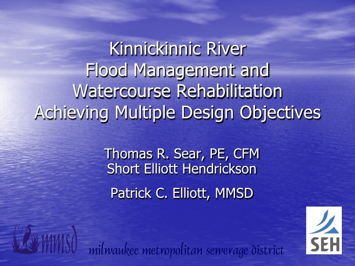 Kinnickinnic River      Flood Management and     Watercourse RehabilitationAchieving Multiple Design Objectives        Tho...