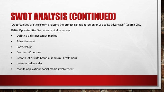 sears swot analysis Sears is shuttering stores and taking on debt but still may not survive.