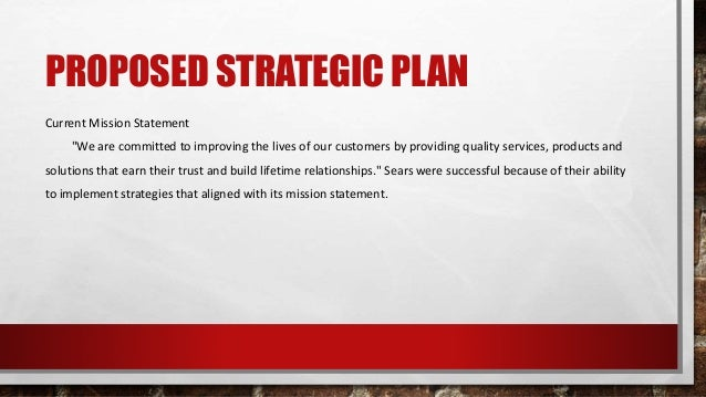 """PROPOSED STRATEGIC PLAN Current Mission Statement """"We are committed to improving the lives of our customers by providing q..."""