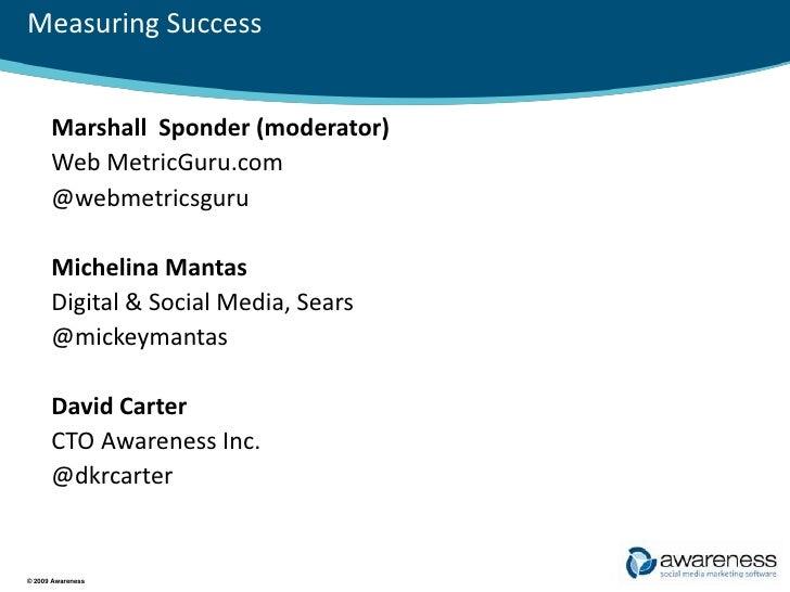 Measuring Success<br />Marshall  Sponder (moderator)<br />Web MetricGuru.com<br />@webmetricsguru<br />Michelina Mantas<br...