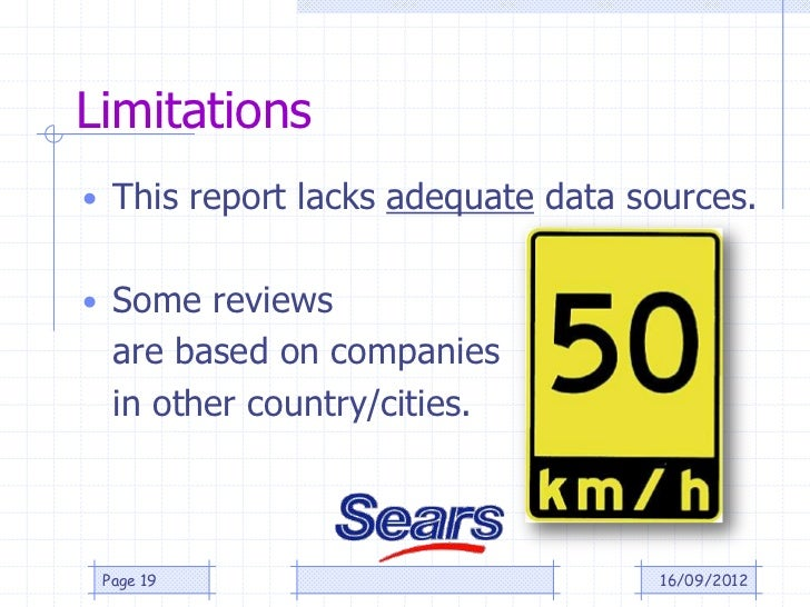 Limitations• This report lacks adequate data sources.• Some reviews  are based on companies  in other country/cities. Page...