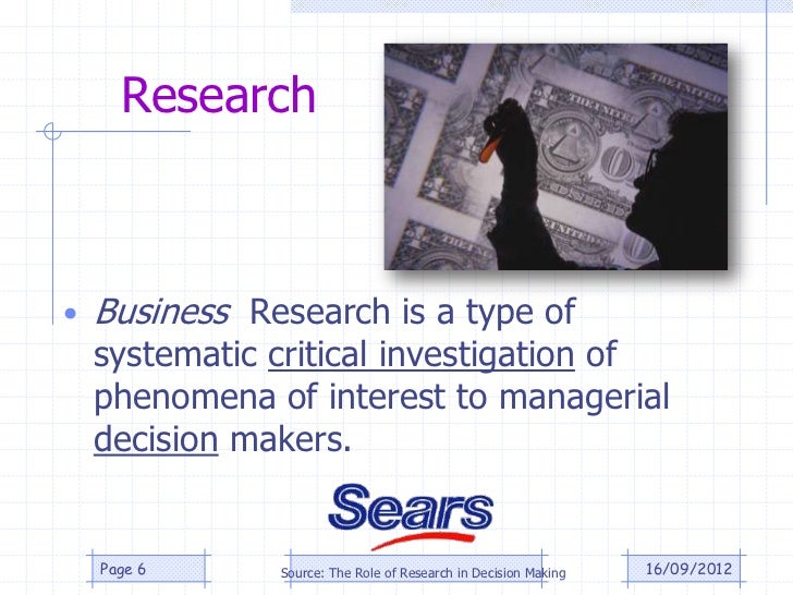 Research• Business Research is a type of systematic critical investigation of phenomena of interest to managerial decision...