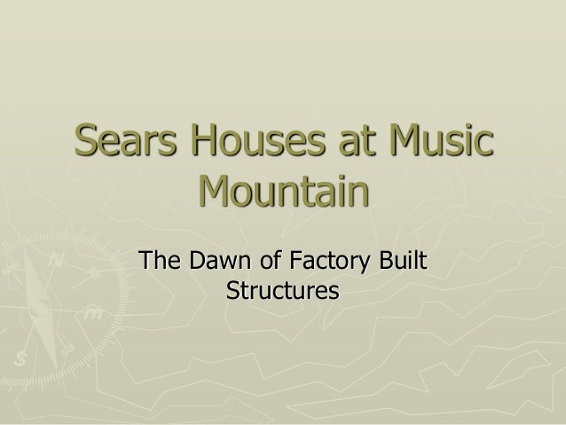 Sears Houses at Music Mountain The Dawn of Factory Built Structures