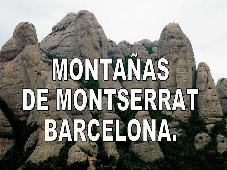 MONTAÑAS DE MONTSERRAT BARCELONA.