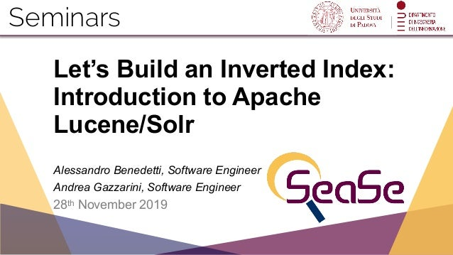 Seminars Let's Build an Inverted Index: Introduction to Apache Lucene/Solr
