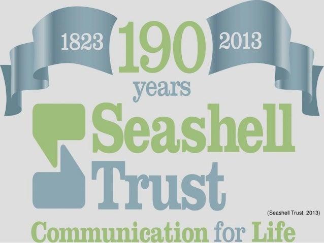 (Seashell Trust, 2013)