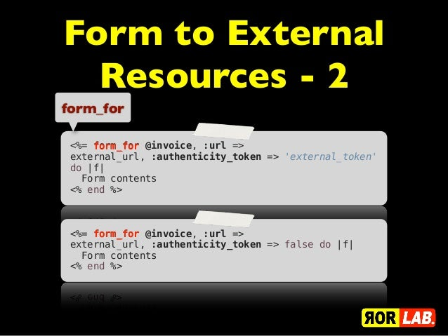 Form to External  Resources - 2form_for <%= form_for @invoice, :url => external_url, :authenticity_token => external_token...