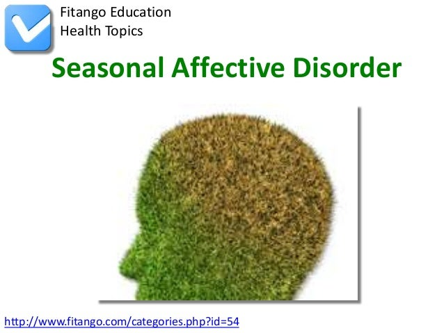 Fitango Education          Health Topics        Seasonal Affective Disorderhttp://www.fitango.com/categories.php?id=54