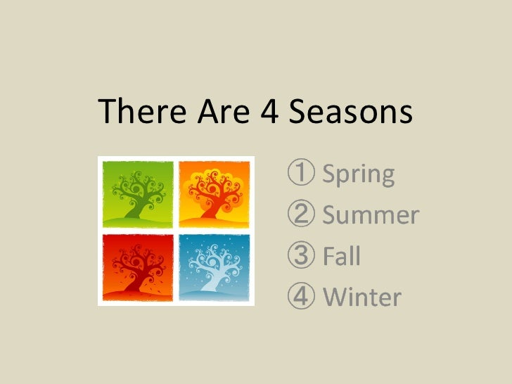 There Are 4 Seasons