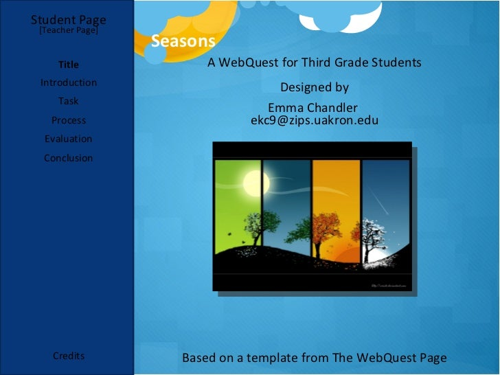 Student Page [Teacher Page]                  Seasons     Title              A WebQuest for Third Grade Students Introducti...