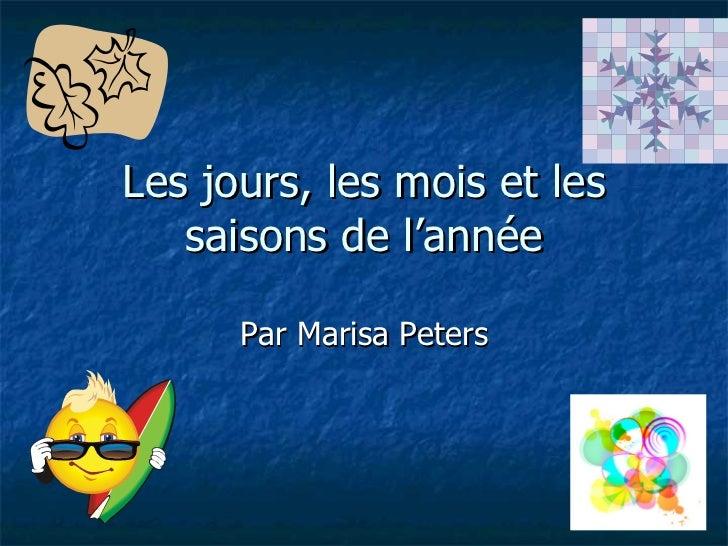 Les jours, les mois et les saisons de l'ann ée Par Marisa Peters