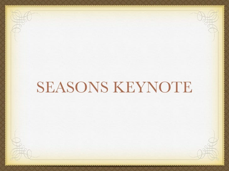 SEASONS KEYNOTE