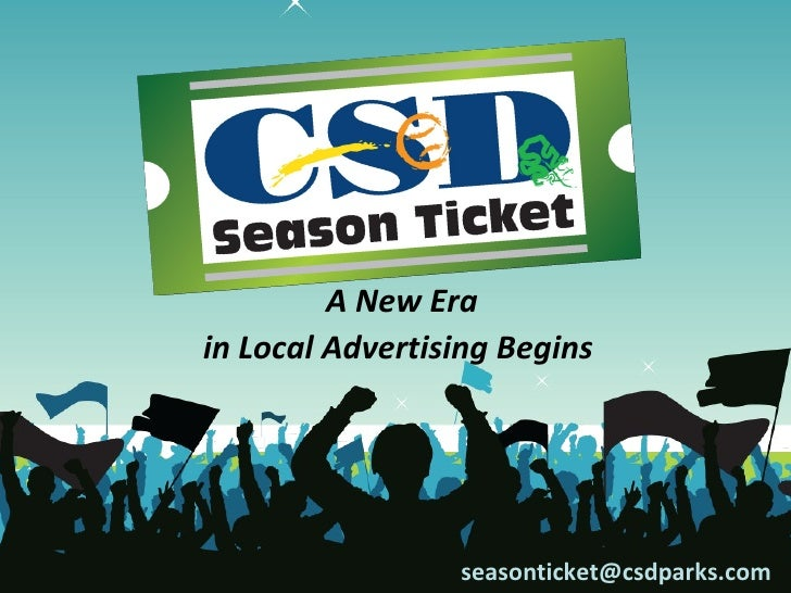 A New Erain Local Advertising Begins                 seasonticket@csdparks.com