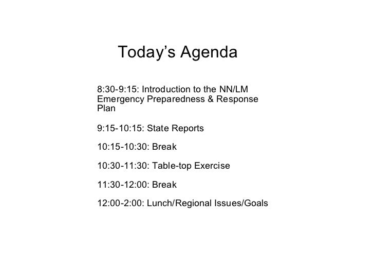 8:30-9:15: Introduction to the NN/LM Emergency Preparedness & Response Plan 9:15-10:15: State Reports 10:15-10:30: Break 1...
