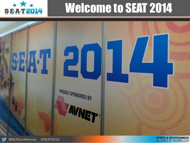 @SEATconference #SEAT2014 Welcome to SEAT 2014