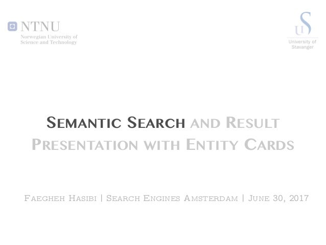 Semantic Search and Result Presentation with Entity Cards Slide 2