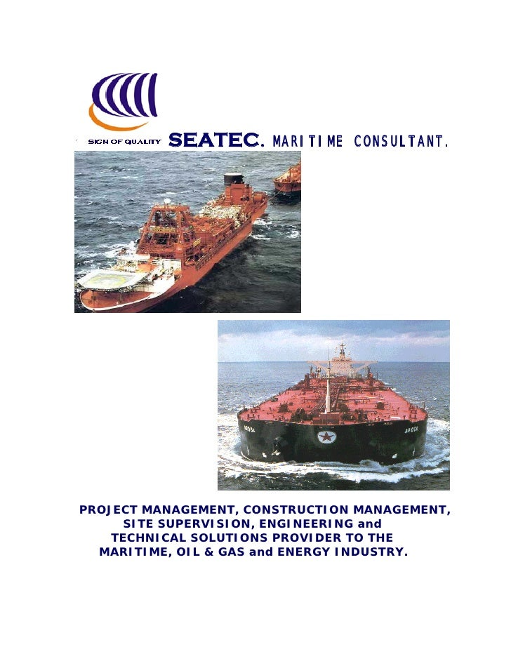 SEATEC.     MARITIME CONSULTANT.PROJECT MANAGEMENT, CONSTRUCTION MANAGEMENT,      SITE SUPERVISION, ENGINEERING and    TEC...