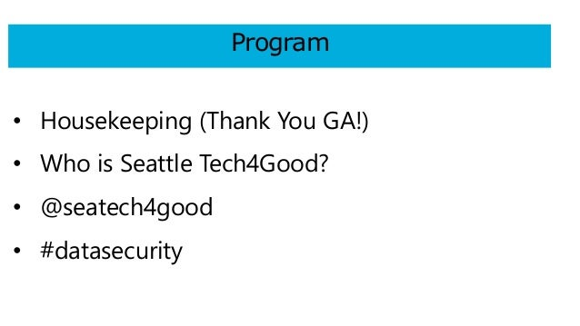 Seattle Tech4Good meetup: Data Security and Privacy Slide 3