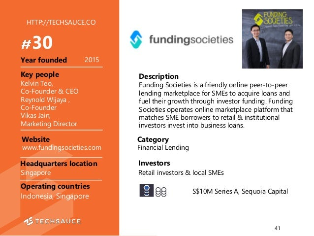 HTTP://TECHSAUCE.CO Description Funding Societies is a friendly online peer-to-peer lending marketplace for SMEs to acquir...