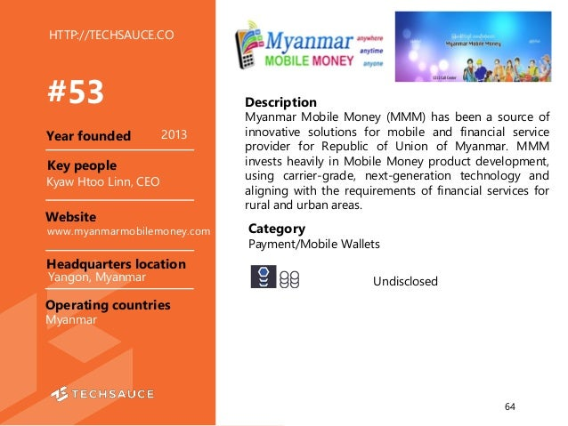 HTTP://TECHSAUCE.CO Description Myanmar Mobile Money (MMM) has been a source of innovative solutions for mobile and financ...