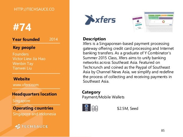 HTTP://TECHSAUCE.CO Description Xfers is a Singaporean-based payment processing gateway offering credit card processing an...