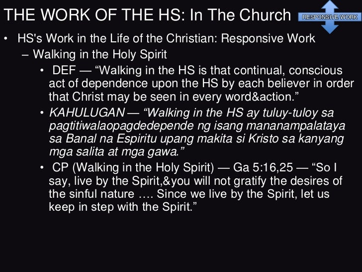 THE WORK OF THE HS: In The Church                    RESPONSIVE WORK• HSs Work in the Life of the Christian: Responsive  W...