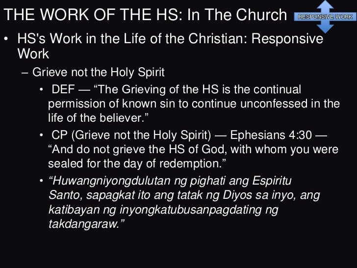 THE WORK OF THE HS: In The Church                          RESPONSIVE WORK• HSs Work in the Life of the Christian: Respons...